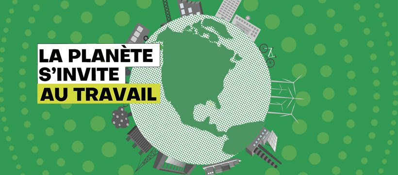 La PLANÈTE S'INVITE AU TRAVAIL : Grande manifestation mondiale du 27 septembre
